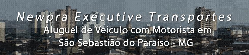 Transporte Executivo em São Sebastião do Paraiso